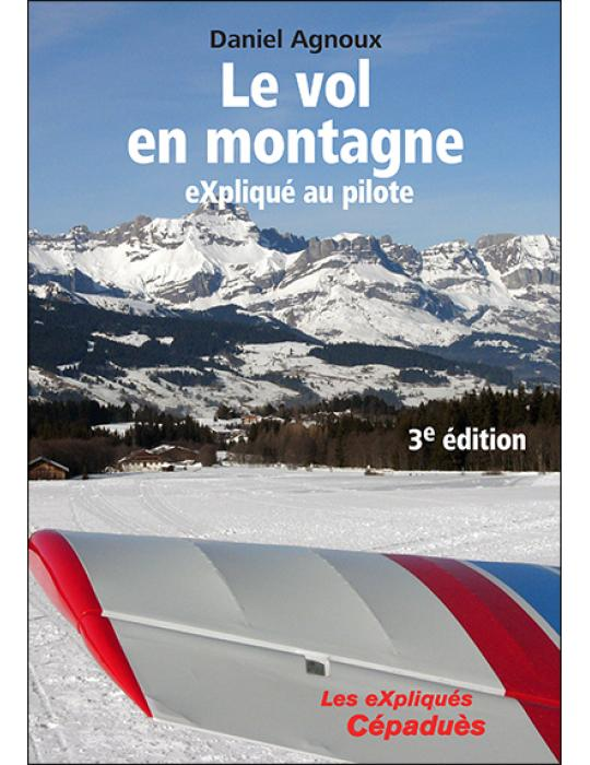 LE VOL EN MONTAGNE EXPLIQUÉ AU PILOTE 3ème édition
